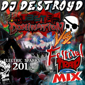 Electric Sparks 201 (Dubstep Domination Vs Festival Trap)