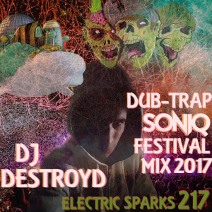 Electric Sparks 217 (Dub-Trap SONIQ Festival Mix 2017)